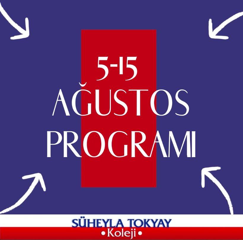 5-15 Ağustos Programı